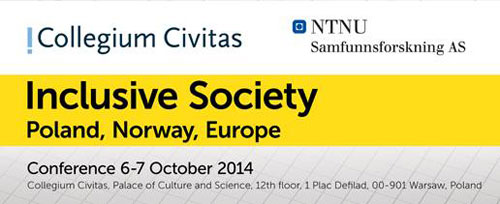 "KONFERENCJA ""INCLUSIVE SOCIETY: POLAND, NORWAY, EUROPE"""